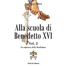 Alla scuola di Benedetto XVI 2 (Collana Spirituale Vol. 21) (Italian Edition)