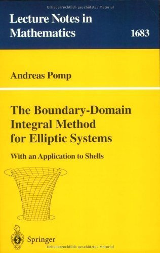 The Boundary-Domain Integral Method for Elliptic Systems: With Application to Shells (Lecture Notes in Mathematics) 1998 edition by Pomp, Andreas (1998) Paperback