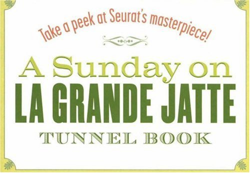 A Sunday on La Grande Jatte Tunnel Book: Take a Peek at Seurat's Masterpiece! (Take a Peek series) by Tunnel Vision Books