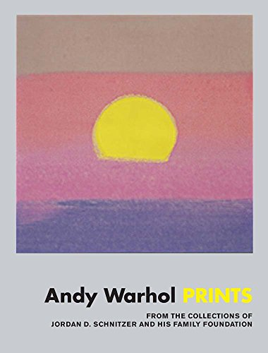 Andy Warhol Collection (Andy Warhol: Prints: From the Collections of Jordan D. Schnitzer and his Family Foundation)