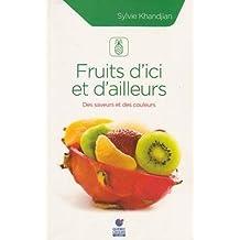 Fruits d'ici et d'ailleurs: des saveurs et des couleurs