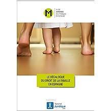 Le décalogue du droit de la famille en Espagne: les dix aspects principaux que vous devez absolument connaître sur le droit de la famille en Espagne (French Edition)
