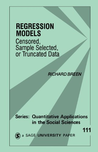 Regression Models: Censored, Sample Selected, or Truncated Data (Quantitative Applications in the Social Sciences)