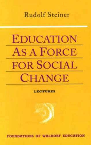 Education as a Force for Social Change (Foundations of Waldorf Education)
