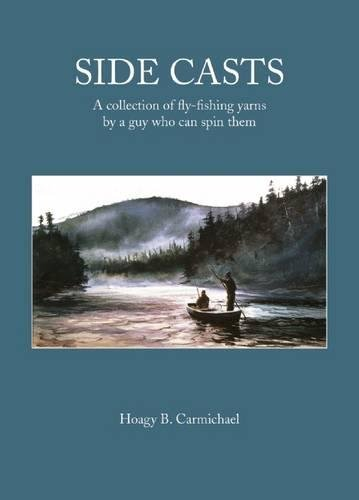 Side Casts: A Collection of Fly-Fishing Yarns by a Guy Who Can Spin Them PDF