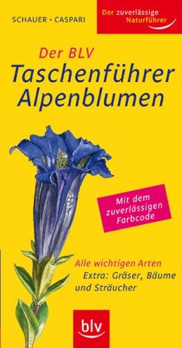 Der BLV Taschenführer Alpenblumen: Alle wichtigen Arten