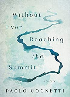 Book Cover: Without Ever Reaching the Summit: A Journey