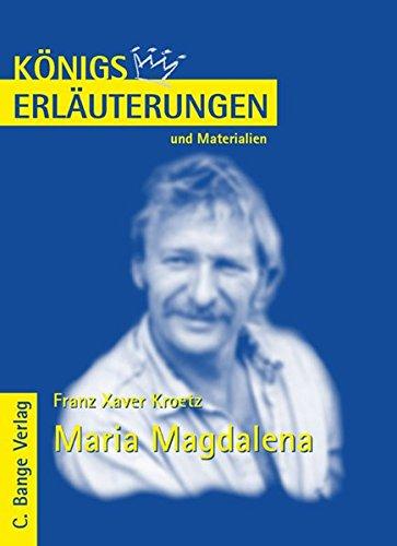 Königs Erläuterungen und Materialien, Bd.476, Maria Magdalena Gebundenes Buch – 1. September 2008 Franz Xaver Kroetz Margaret Möckel C. Bange Verlag 3804418805