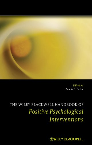 The Wiley Blackwell Handbook of Positive Psychological Interventions (Wiley Clinical Psychology Handbooks)