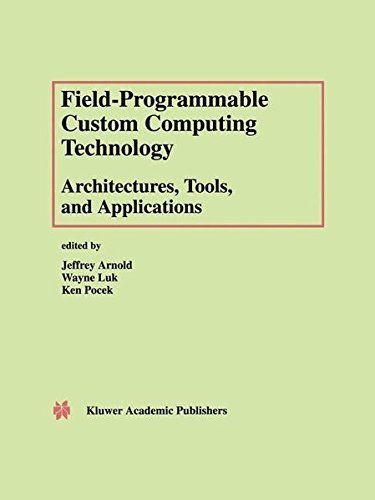 Download Field Programmable Custom Computing Technology: Architectures, Tools, and Applications Pdf