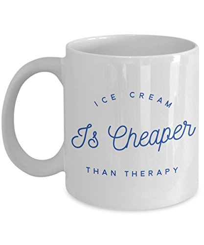 (Psychology Coffee Mug - Ice Cream is Cheaper than Therapy - Coffee Tea)