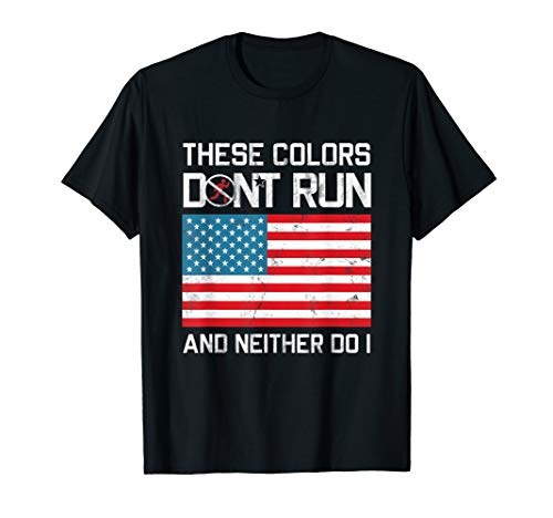 (These Don't Run And Neither Do I Flag T-Shirt Funny)