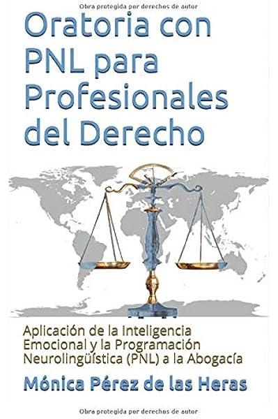 Oratoria con PNL para Profesionales del Derecho: Aplicación de la ...