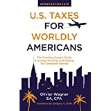 U.S. Taxes for Worldly Americans: The Traveling Expat's Guide to Living, Working, and Staying Tax Compliant Abroad (Updated for 2019)