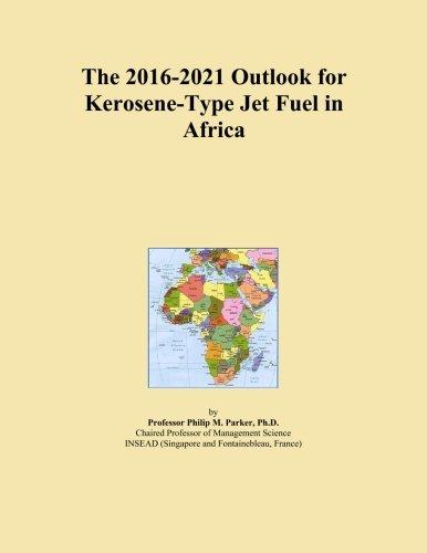 The 2016-2021 Outlook for Kerosene-Type Jet Fuel in - Type Kerosene Jet