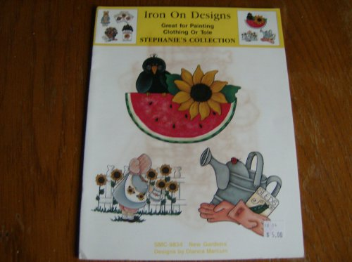 Iron on Designs Stephanie's Collection New Garden's (Iron on Designs Great for Painting Clothing or Tole Stephanie's Collection New Gardens)