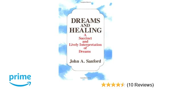 dreams and healing a succinct and lively interpretation of dreams