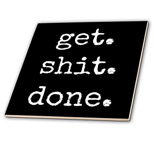 3dRose Get shit done letras blancas en un fondo negro–Baldosas De Cerámica, 10.2cm (CT _ 213309_ 1)