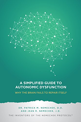 A Simplified Guide to Autonomic Dysfunction: Why the Brain Fails to Repair Itself