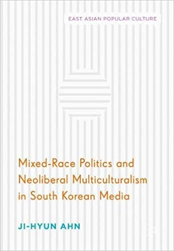 Mixed Race Politics And Neoliberal Multiculturalism In South Korean