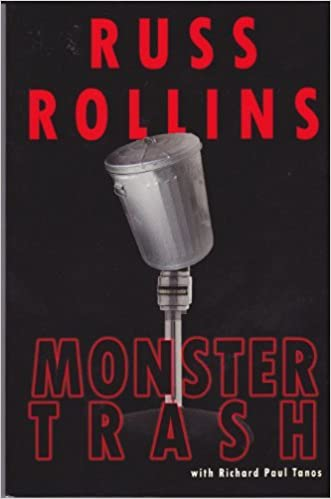 Monster Trash by Rollins Russ with Richard Paul Tanos (2008-08-02)