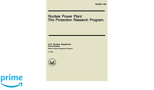 Nuclear Power Plant Fire Protection Research Program: U.S. ...