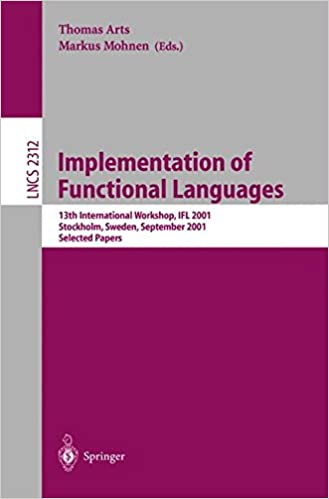 Implementation of Functional Languages: 13th International Workshop, IFL 2001 Stockholm, Sweden, September 24-26, 2001 Selected Papers (Lecture Notes in Computer Science)