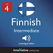 Learn Finnish - Level 4: Intermediate Finnish: Volume 1: Lessons 1-25 Speech by  Innovative Language Learning LLC Narrated by  FinnishPod101.com