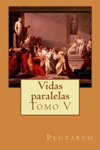 Vidas paralelas: Tomo V (Volume 5) (Spanish Edition) [Plutarco] (Tapa Blanda)