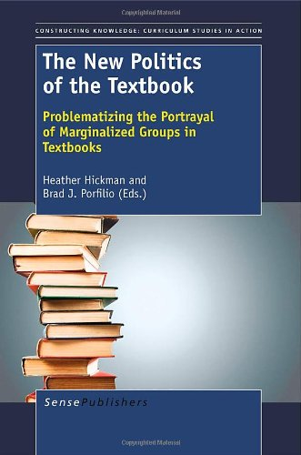 The New Politics of the Textbook: Critical Analysis in the Core Content Areas (Constructing Knowledge: Curriculum Studie
