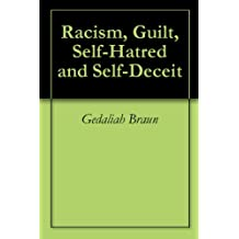 Racism, Guilt, Self-Hatred and Self-Deceit