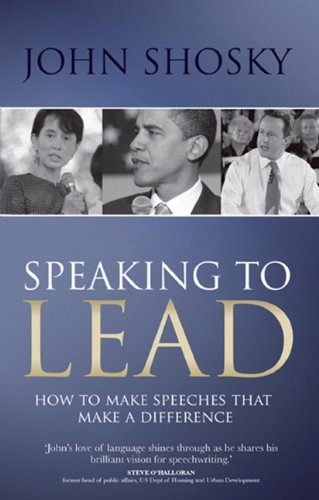 Speaking to Lead: How to Make Speeches that Make a Difference