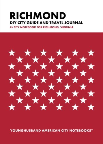 Richmond DIY City Guide and Travel Journal: City Notebook for Richmond, Virginia