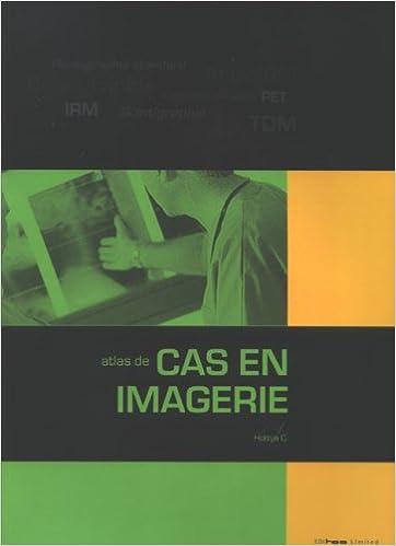 Livre Atlas de cas en imagerie pdf, epub ebook
