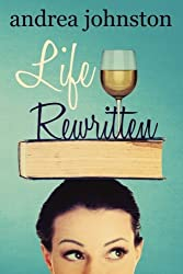 Life Rewritten by Andrea Johnston (2015-08-12)