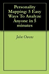 Personality Mapping: 5 Easy Ways To Analyze Anyone in 5 minutes