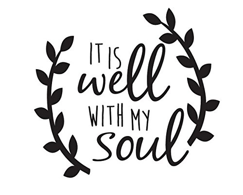 It Is Well With My Soul Decal Vinyl Sticker|Cars Trucks Vans Walls Laptop| BLACK |5.5 x 5 in|CCI1083