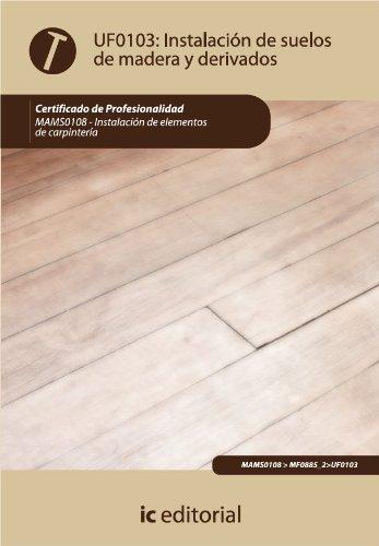 Descargar Libro Instalación De Suelos De Madera Y Derivados. Mams0108 Alfonso Roncal Los Arcos