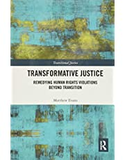 Transformative Justice: Remedying Human Rights Violations Beyond Transition
