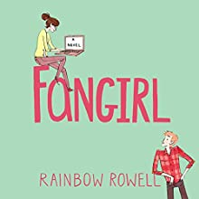 Fangirl Audiobook by Rainbow Rowell Narrated by Maxwell Caulfield, Rebecca Lowman
