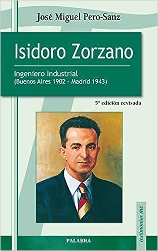 Book Isidoro Zorzano : ingeniero industrial (Buenos Aires 1902-Madrid 1943)