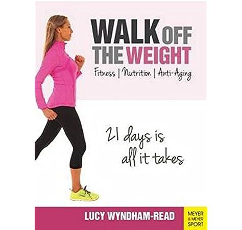Walk Off The Weight Lucy Wyndham Read 9781782550778 Amazon Com Books