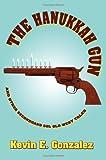 The Hanukkah Gun, Kevin Gonzalez, 0595366139