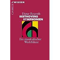 Beethovens Symphonien: Ein musikalischer Werkführer