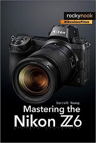 Mastering the Nikon Z6: Darrell Young: 9781681984803: Amazon