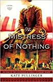 img - for The Mistress of Nothing Publisher: Touchstone book / textbook / text book