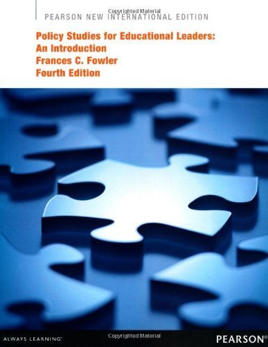 Policy Studies for Educational Leaders: An Introduction by Fowler, Frances C. (November 1, 2013) Paperback