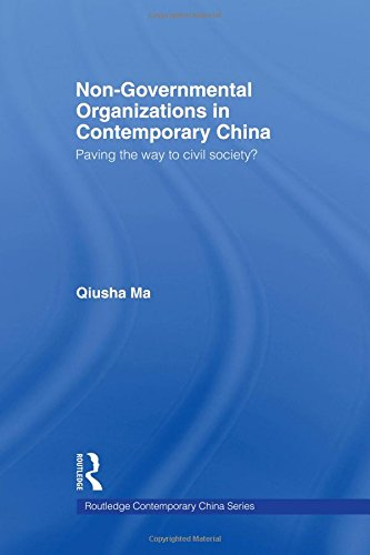 Non-Governmental Organizations in Contemporary China: Paving the Way to Civil Society? (Routledge Contemporary China Series)