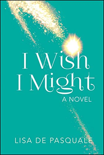 Book cover from I Wish I Might by Lisa De Pasquale