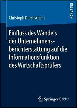 Book Einfluss des Wandels der Unternehmensberichterstattung auf die Informationsfunktion des Wirtschaftsprüfers (German Edition)
